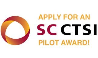 Apply for an SC CTSI Pilot Award of up to $40,000. Application deadline is February 15, 2018.