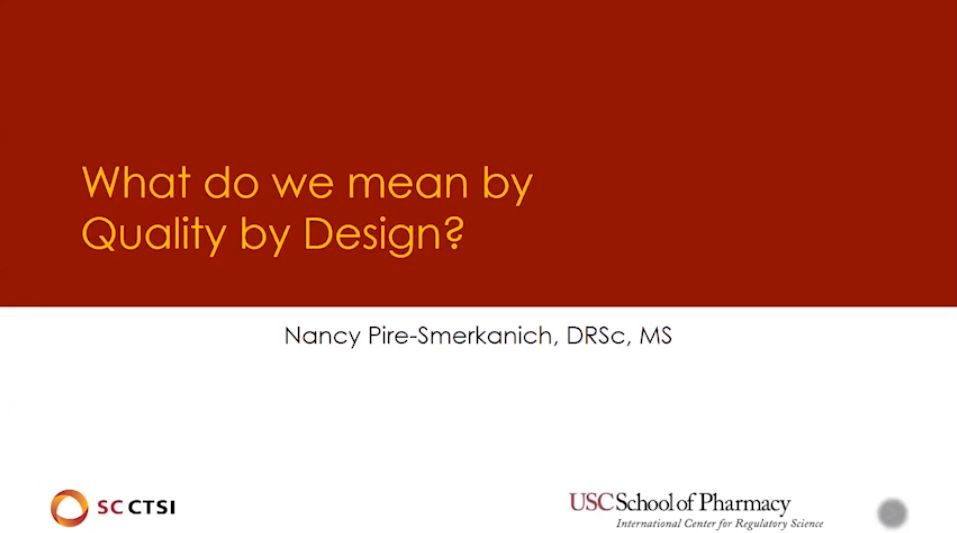 "Regulatory Science Symposium ""Quality by Design in Clinical Trials"" Session 2: What do we mean by Quality by Design (2020)"
