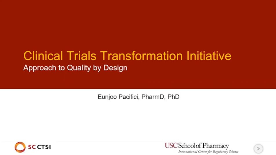 "Regulatory Science Symposium ""Quality by Design in Clinical Trials"" Session 3: CTTI's Approach to QbD (2020)"