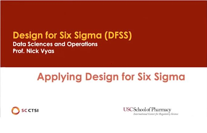 "Regulatory Science Symposium ""Quality by Design in Clinical Trials"" Session 6: Applying Design for Six Sigma (2020)"