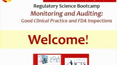 Monitoring and Auditing Bootcamp Session 1: Introduction to Monitoring, Auditing, and FDA Inspections & GCP (2016)