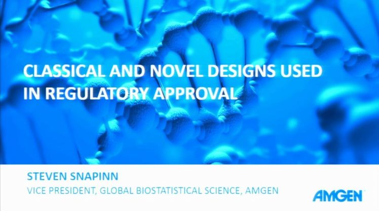 Regulatory Aspects of Clinical Trial Design Bootcamp Session 3: Classic and Novel Designs Used in Regulatory Approvals (2018)