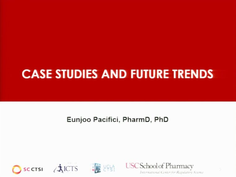 Regulatory Aspects of Clinical Trial Design Bootcamp Session 5: Case Studies and Future Trends (2018)