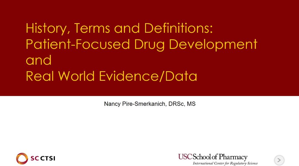 Patient-Centered Drug Development and Real World Evidence/Data Boot Camp Session 2: History, Terms and Definitions (2019)