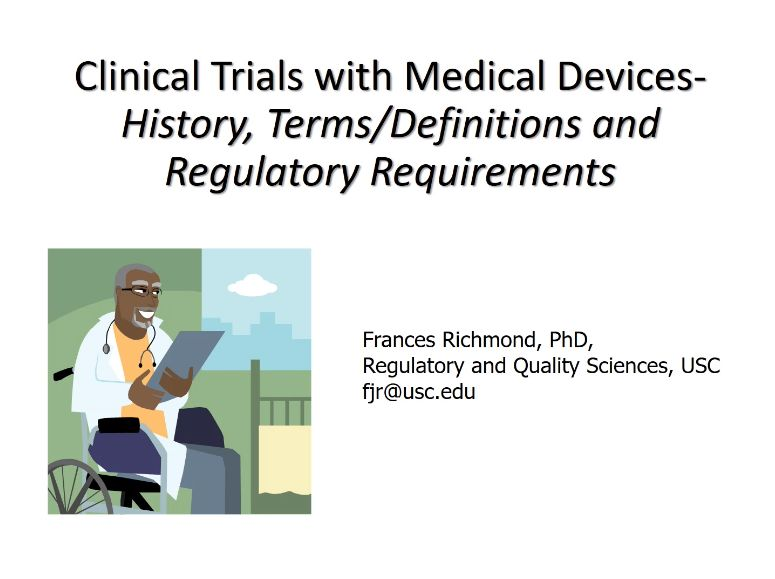 Clinical Trials with Medical Devices Boot Camp Session 2: History, Terms/Definitions and Regulatory Requirements (2019)