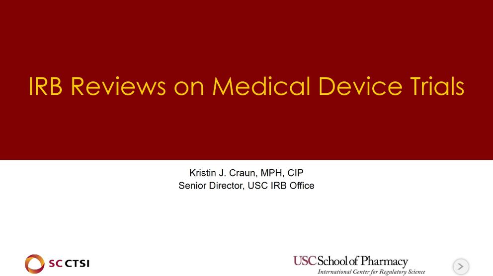 Clinical Trials with Medical Devices Boot Camp Session 3: IRB Reviews on Medical Device Trials (2019)