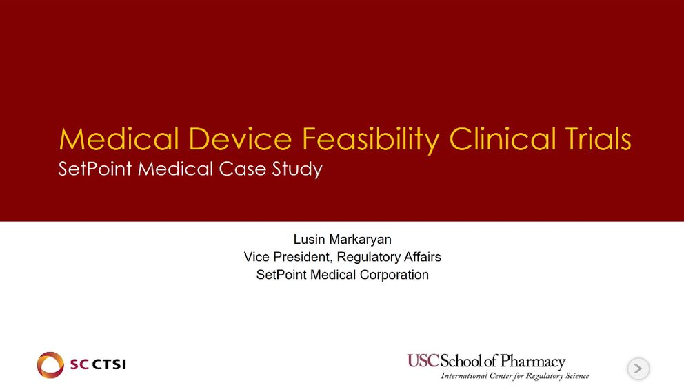 Clinical Trials with Medical Devices Boot Camp Session 5: Medical Device Feasibility Clinical Trials – SetPoint Medical Case Study (2019)