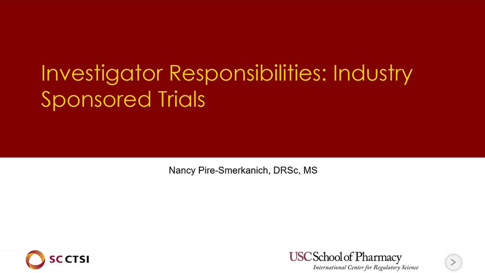 Legal Aspects of Conducting Clinical Trials Boot Camp/ Symposium Session 2: Investigator's Responsibilities: Industry Sponsored Trials (2019)